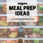 Best Vegan Meal Prep Ideas