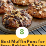 THE 8 BEST MUFFIN PANS FOR EASY BAKING & EASIER CLEAN UP - pin image