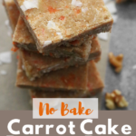 NO-BAKE CARROT CAKE PROTEIN BARS - Pin image