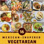 Mexican-Inspired Vegetarian Recipes